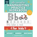The Complete Handwriting Practice Workbook for Kids: Tracing Letters of the Alphabet (ABC's), Numbers and Sight Words for Pre