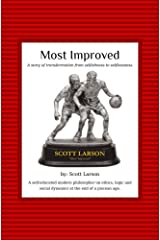 Most Improved: A transformation from selfishness to selflessness. Kindle Edition