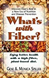 img - for What's with Fiber: Enjoy Better Health with a High-Fiber, Plant-Based Diet book / textbook / text book