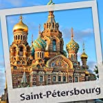 Saint Petersbourg. L'audioguide | Olivier Lecerf