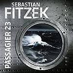Passagier 23 | Sebastian Fitzek