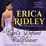 The Earl's Defiant Wallflower: Dukes of War, Book 2 | Erica Ridley
