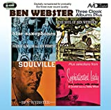 3 Classic Albums Plus - Ben Webster: Blue Saxophones / Soulville / Soul of Ben