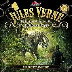 Der Elefant aus Stahl (Die neuen Abenteuer des Phileas Fogg 4)