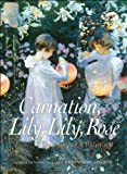 Front cover for the book Carnation, Lily, Lily, Rose: The Story of a Painting by Hugh Brewster