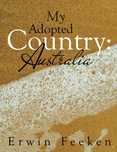 Read Online My Adopted Country: Australia pdf epub