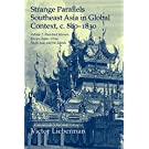Strange Parallels: Volume 2, Mainland Mirrors: Europe, Japan, China, South Asia, and the Islands: Southeast Asia in Global Context, c.800–1830 (Studies in Comparative World History)