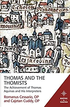 Download for free Thomas and the Thomists: The Achievement of Thomas Aquinas and his Interpreters
