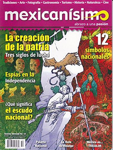 Revista mexicanísimo. Abrazo a una pasión. Número 54. La creación de la patria: Tres siglos de lucha
