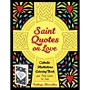 Saint Quotes on Love Catholic Meditations Coloring Book: plus Note Cards to Color (Volume 1)