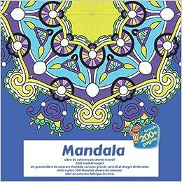 Amazon Com Mandala Libro Da Colorare Per Donne Kawaii 200