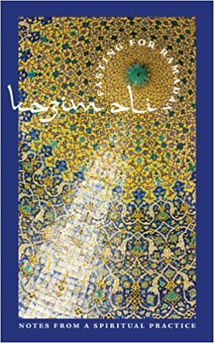 Fasting for Ramadan: Notes from a Spiritual Practice (Tupelo Press Lineage Series) by Kazim Ali (2011-04-29)