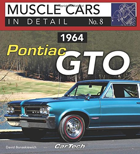1964 Pontiac GTO: Muscle Cars In Detail No. 8 Pontiac Gto Muscle Cars