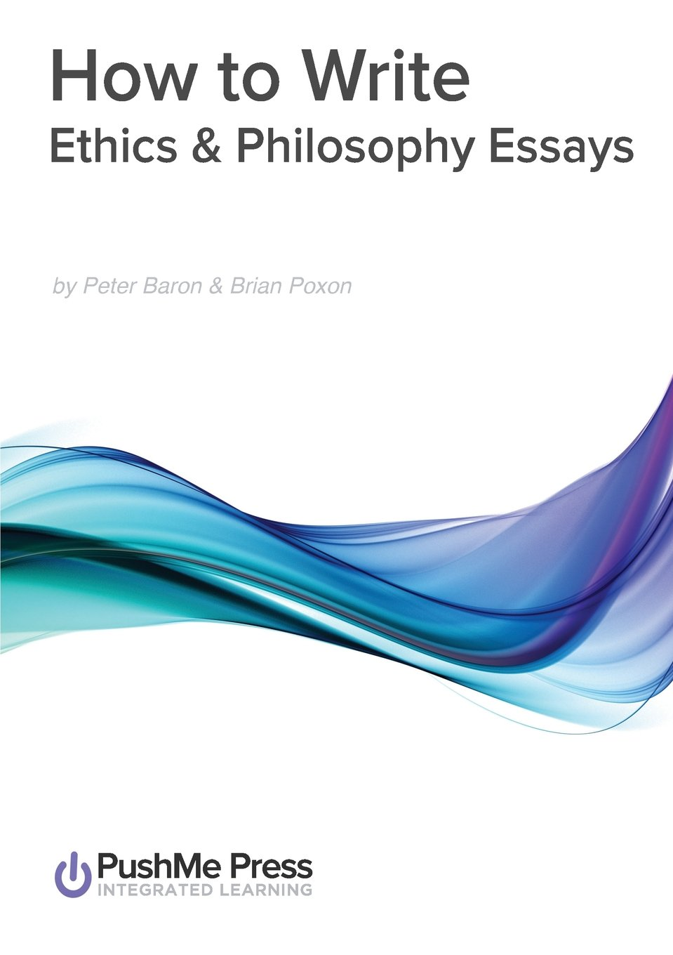 how to write ethics philosophy essays religious studies how to write ethics philosophy essays religious studies co uk peter baron brian poxon peter baron brian poxon 9781909618121 books