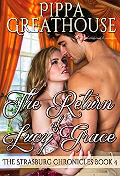The Return of Lucy Grace (The Strasburg Chronicles Book 4) by [Greathouse, Pippa]