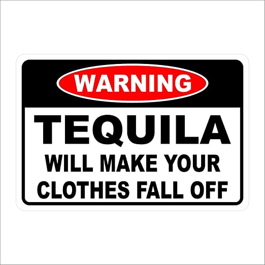 Fhdang Decor Caution Tequila Will Make Your Clothes Fall Off ...