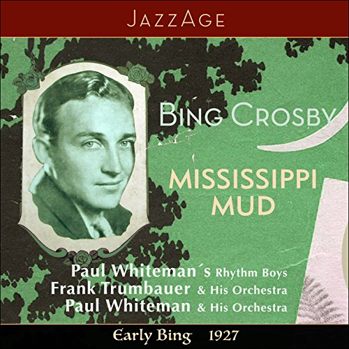 Mississippi Mud - Early Bing 1928 ()