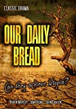 Our Daily Bread: Classic Vintage Movie