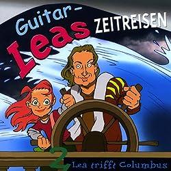 Lea trifft Columbus (Guitar-Leas Zeitreisen, Teil 2)