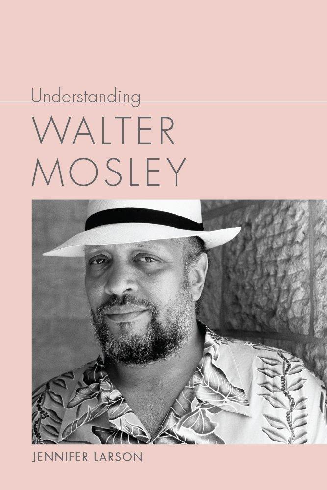 Download Understanding Walter Mosley (Understanding Contemporary American Literature) PDF