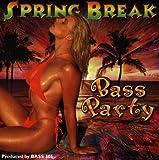 Spring Break Bass Party