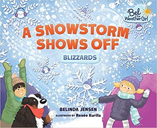 Book A Snowstorm Shows Off: Blizzards (Bel the Weather Girl) by Belinda Jensen (2016-03-01)