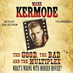 The Good, The Bad and The Multiplex Hörbuch