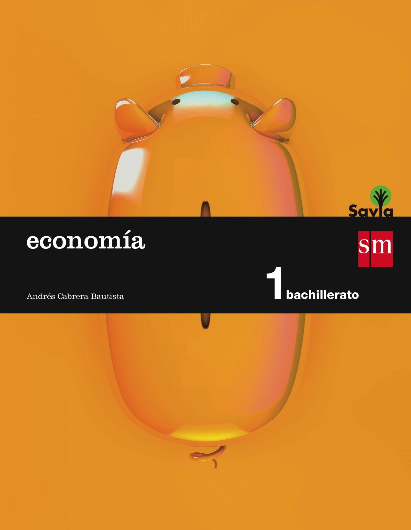 Economía. 1 Bachillerato. Savia - 9788467576542: Amazon.es ...