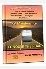 Conquer the Road: RV Maintenance for Travelers: All the Basics are Covered Kindle Edition