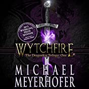 Wytchfire: The Dragonkin Trilogy, Book 1 | Michael Meyerhofer