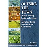 Outside the Town: Roman industry, burial and religion at Augustine House, Rhodaus Town, Canterbury