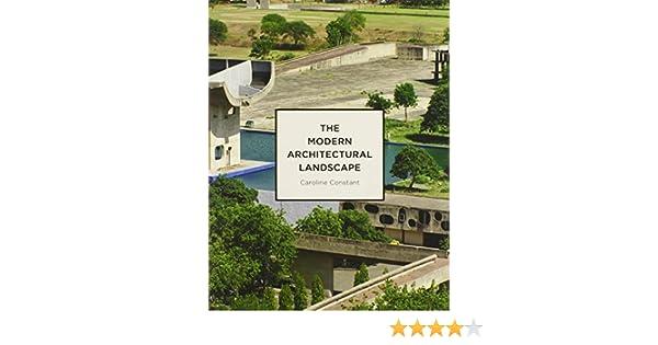 Modern Architectural Landscape  Caroline Constant  9780816676354   Amazon com  Books. Modern Architectural Landscape  Caroline Constant  9780816676354