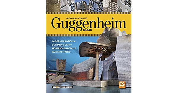 Amazon.com: Guia Visual del Museo Guggenheim de Bilbao ...