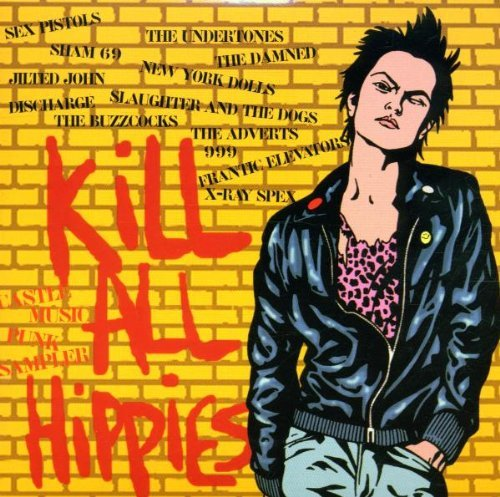 Kill All Hippies: Castle Punk Music Sampler by Various Artists (2001-10-22)