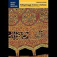 Pellegrinaggi, Scienza e Sufismo. L'arte islamica in Cisgiordania e a Gaza (L'Arte islamica nel Mediterraneo)