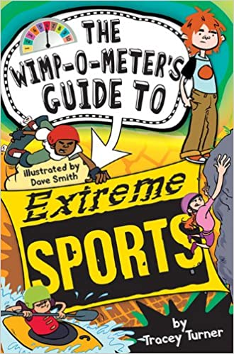 The Wimp-O-Meter's Guide to Extreme Sports (Wimp-O-Meter Guide To...)