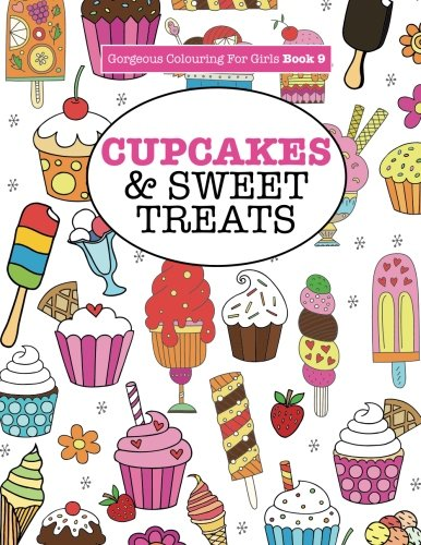 - Gorgeous Colouring For Girls - Cupcakes & Sweet Treats (Gorgeous Colouring Books for Girls)