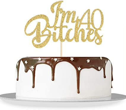 Astounding Amazon Com Gold Glitter Im 40 Bitches Cake Topper Happy 40Th Personalised Birthday Cards Cominlily Jamesorg