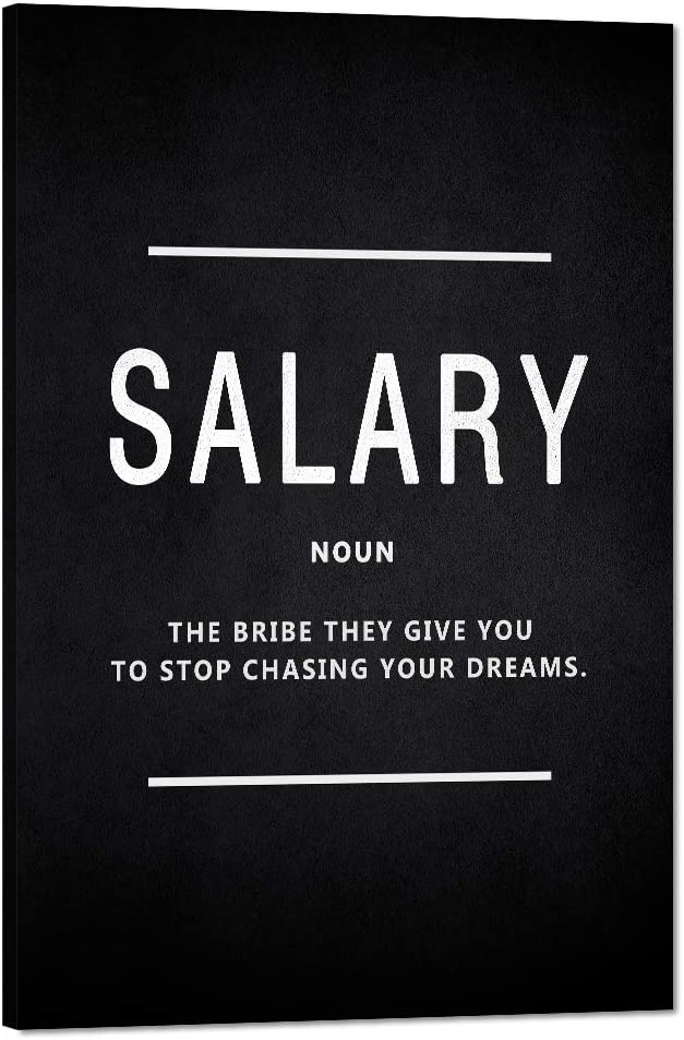 """Salary Noun Inspirational Canvas Wall Art Motivational Painting Inspiring Entrepreneur Quote Motivation Inspiration Posters and Prints Artwork Decor for Home Office Framed Ready to Hang (12""""Wx18""""H)"""