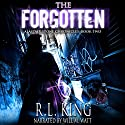 The Forgotten: Alastair Stone Chronicles, Volume 2 Audiobook by R. L. King Narrated by Will M. Watt
