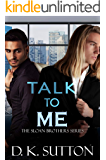 Talk to Me (Sloan Brothers Book 1)