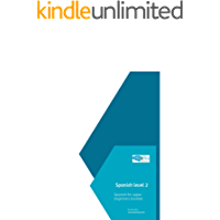 Spanish level 2. Spanish for upper beginner booklet: Understand and learn Spanish your pace with minimal grammar so you…