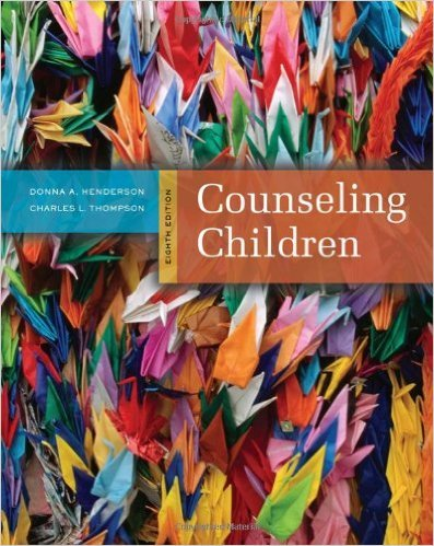 Counseling Children by Henderson 8th Edition (Hardcover) Textbook Only PDF