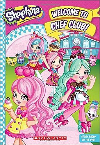 Book Welcome to Chef Club! (Shopkins: Shoppies Junior Novel)