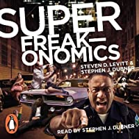 Superfreakonomics: Global Cooling, Patriotic Prostitutes and Why Suicide Bombers Should Buy Life Insurance