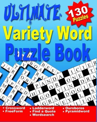 Adults: Ultimate Word Puzzle Book for Adults and Teenagers (Word Search, Crossword, Ladder Word, Find a Quote, Ouroboros, Pyramid Word & Free Form Crosswords) (Find Crossword Puzzle)