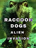 Raccoon Dogs: Alien Invasion