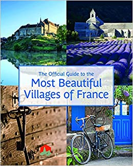 The official guide to the most beautiful villages of france les the official guide to the most beautiful villages of france les plus beaux villages de france assoc 9782080202666 amazon books fandeluxe Gallery