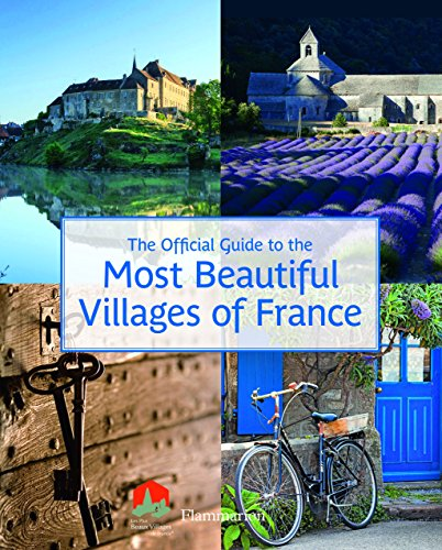 The Official Guide To The Most Beautiful Villages Of France (Flammarion Travel)