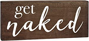 Elegant Signs Get Naked Bathroom Sign - Farmhouse Decor for The Home - 6x12 Rustic Wooden Wall Art Plaque with Funny Saying